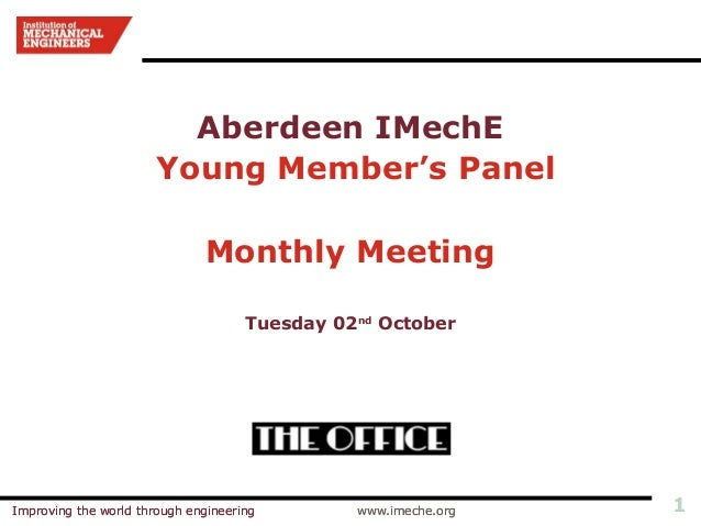 Aberdeen IMechE                       Young Member's Panel                              Monthly Meeting                   ...