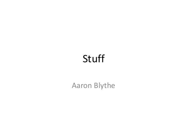 Stuff Aaron Blythe