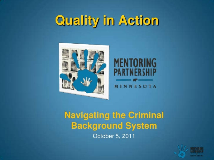 Navigating the Criminal Background System<br />October 5, 2011<br />Quality in Action<br />