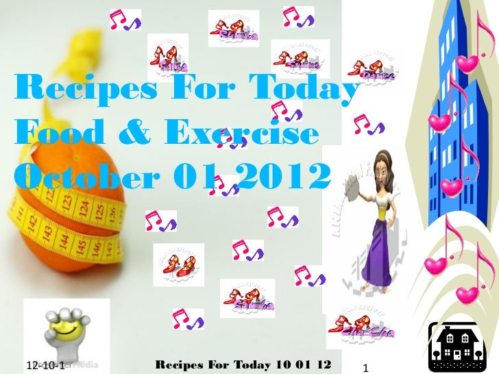 Recipes For TodayFood & ExerciseOctober 01 201212-10-1   Recipes For Today 10 01 12   1