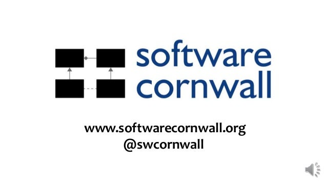 www.softwarecornwall.org @swcornwall