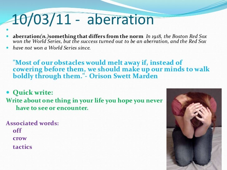 10/03/11 -  aberration <br /> <br />aberration(n.)something that differs from the normIn 1918, the Boston Red Sox wonthe W...
