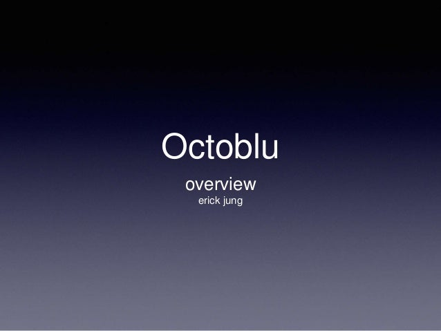 Octoblu overview erick jung