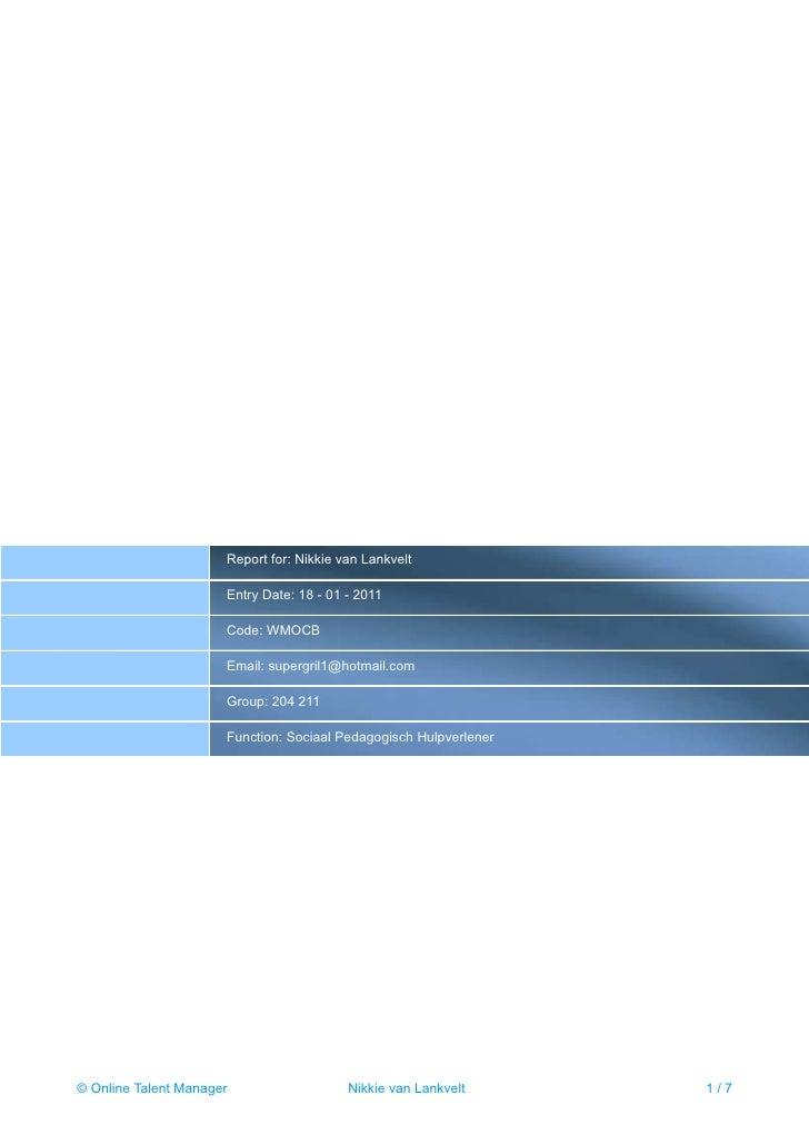 Report for: Nikkie van Lankvelt                      Entry Date: 18 - 01 - 2011                      Code: WMOCB          ...