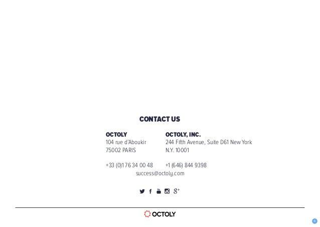 30 OCTOLY 104 rue d'Aboukir 75002 PARIS +33 (0)1 76 34 00 48 success@octoly.com OCTOLY, INC. 244 Fifth Avenue, Suite D61 N...