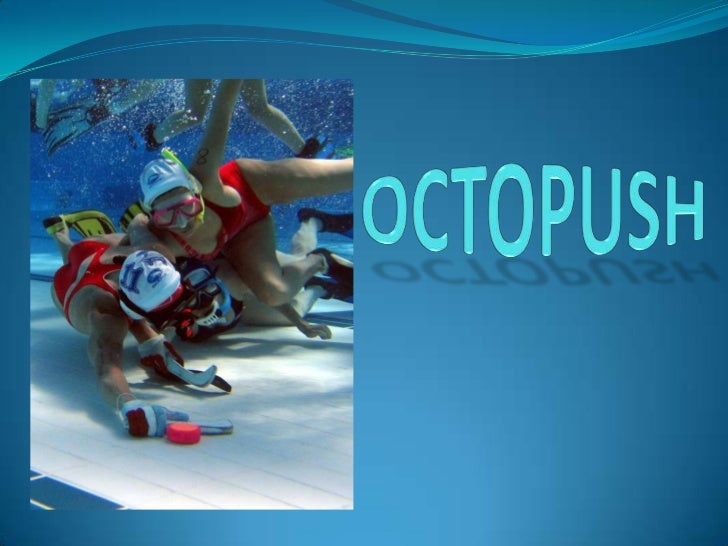 Octopush is underwaterhockey. It was invented in1954 by a British scuba diverto keep his fellow divers fitover the winter ...