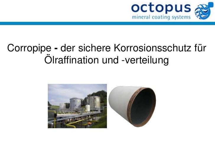 Corropipe - der sichere Korrosionsschutz für        Ölraffination und -verteilung