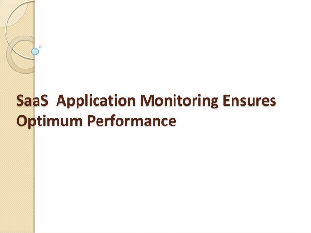 SaaS Application Monitoring Ensures Optimum Performance