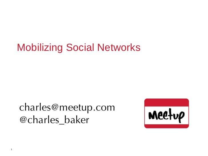 Mobilizing Social Networks 1 [email_address] @charles_baker