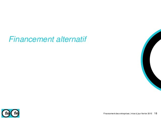 Financement alternatif Financement des entreprises | mise à jour février 2015 18