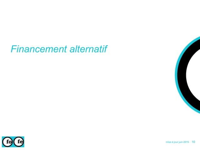 Financement alternatif mise à jour juin 2015 10