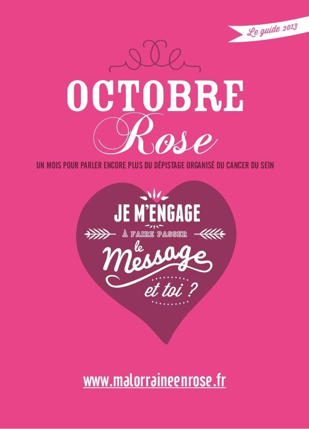 un mois pour parler encore plus du dépistage organisé du cancer du sein www.malorraineenrose.fr Le guide 2013