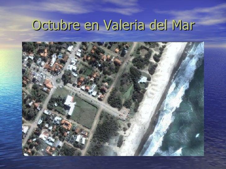 Octubre en Valeria del Mar