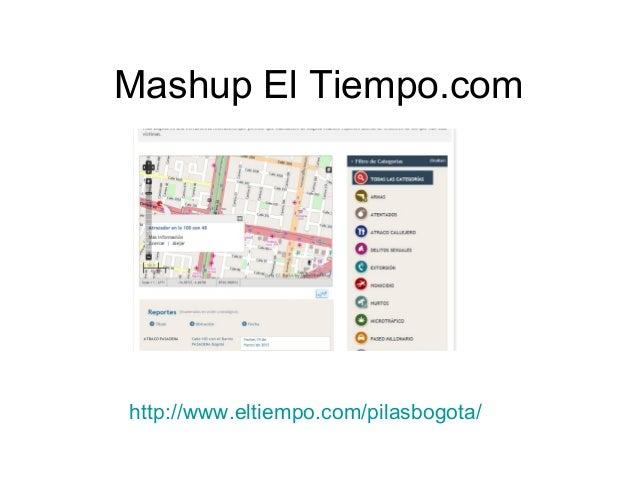 Mashup El Tiempo.com  http://www.eltiempo.com/pilasbogota/