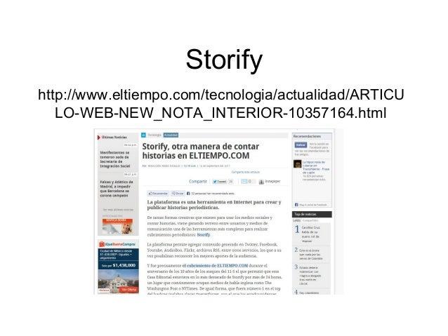 Storify http://www.eltiempo.com/tecnologia/actualidad/ARTICU LO-WEB-NEW_NOTA_INTERIOR-10357164.html