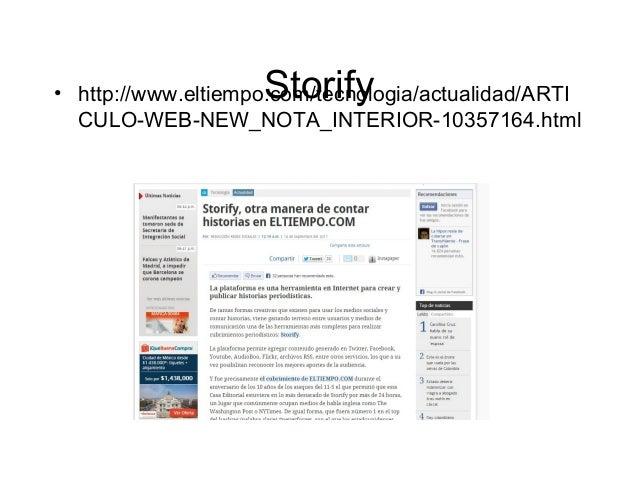 Storify  • http://www.eltiempo.com/tecnologia/actualidad/ARTI CULO-WEB-NEW_NOTA_INTERIOR-10357164.html