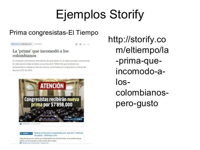 Ejemplos Storify Prima congresistas-El Tiempo  http://storify.co m/eltiempo/la -prima-queincomodo-aloscolombianospero-gust...