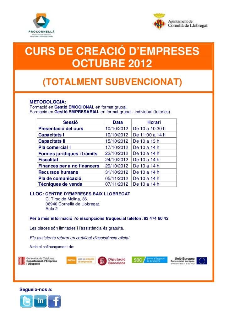 CURS DE CREACIÓ D'EMPRESES         OCTUBRE 2012           (TOTALMENT SUBVENCIONAT)    METODOLOGIA:    Formació en Gestió E...