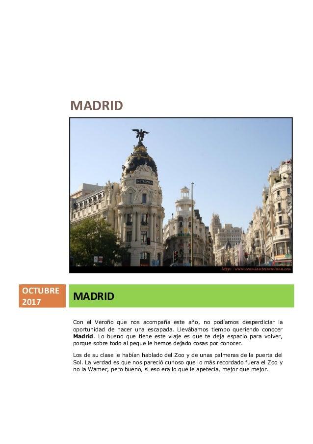 MADRID OCTUBRE 2017 MADRID Con el Veroño que nos acompaña este año, no podíamos desperdiciar la oportunidad de hacer una e...