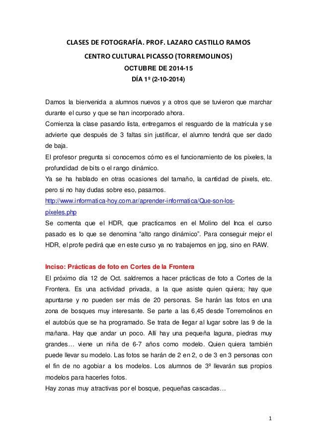 1  CLASES DE FOTOGRAFÍA. PROF. LAZARO CASTILLO RAMOS  CENTRO CULTURAL PICASSO (TORREMOLINOS)  OCTUBRE DE 2014-15  DÍA 1º (...