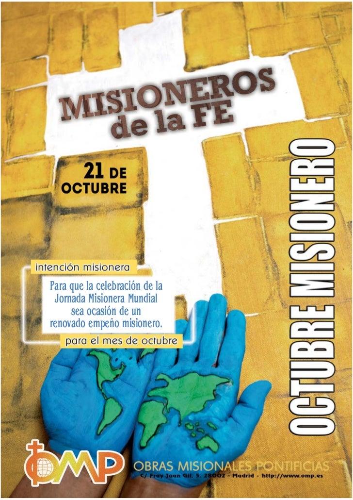 Para que la celebración de la Jornada Misionera Mundial     sea ocasión de unrenovado empeño misionero.