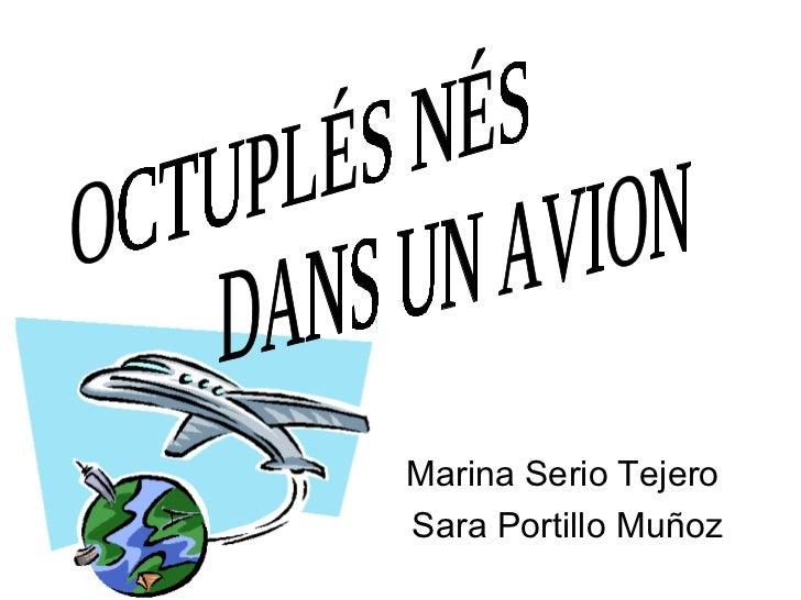Marina Serio Tejero  Sara Portillo Muñoz OCTUPLÉS NÉS DANS UN AVION