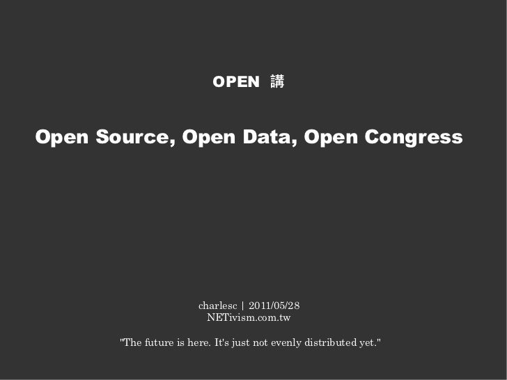 OPEN 講Open Source, Open Data, Open Congress                        charlesc | 2011/05/28                          NETivism...