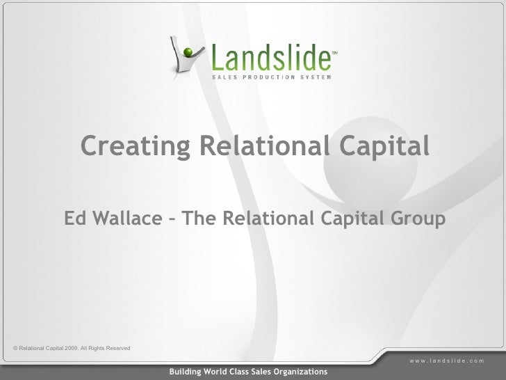 Creating Relational Capital Ed Wallace – The Relational Capital Group