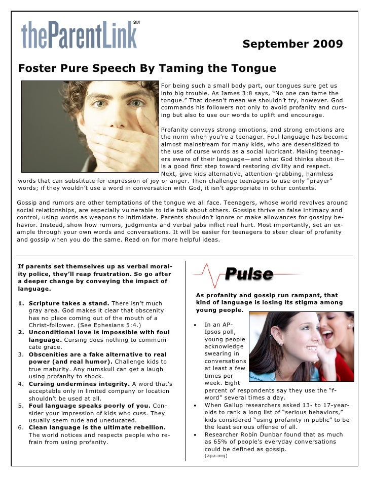 September 2009  Foster Pure Speech By Taming the Tongue                                                 For being such a s...