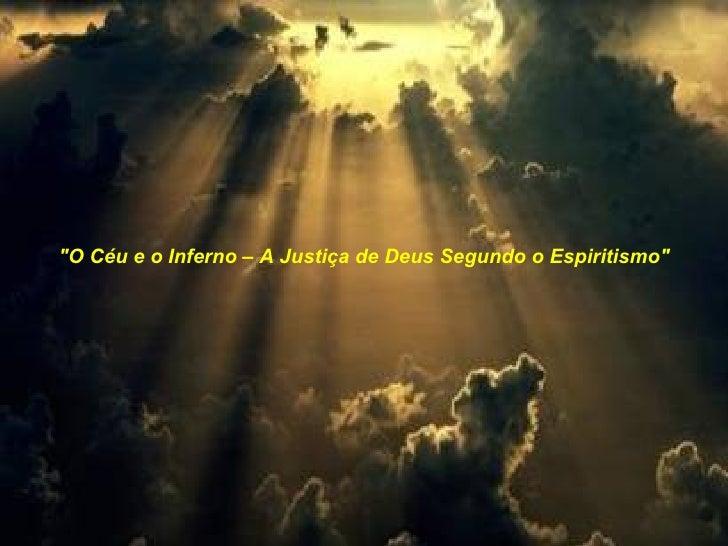 """""""O Céu e o Inferno – A Justiça de Deus Segundo o Espiritismo"""""""
