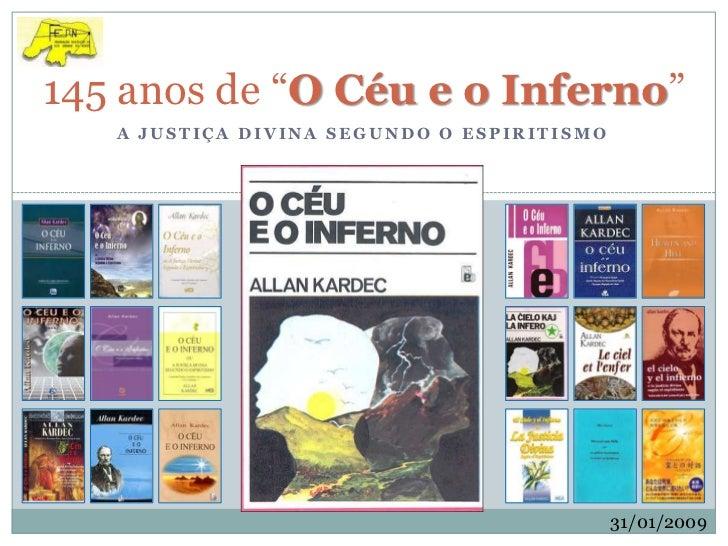 """145 anos de """"O Céu e o Inferno""""   A JUSTIÇA DIVINA SEGUNDO O ESPIRITISMO                                            31/01/..."""