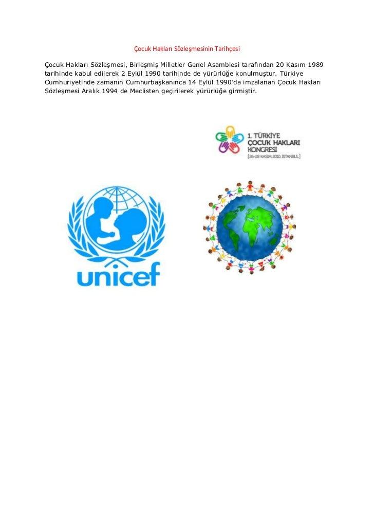 Çocuk Hakları Sözleşmesinin Tarihçesi <br />Çocuk Hakları Sözleşmesi, Birleşmiş Milletler Genel Asamblesi tarafından 20 Ka...