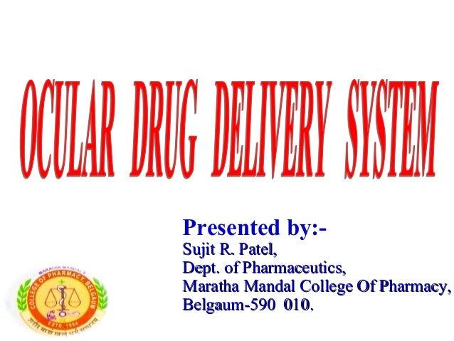 Presented by:-Sujit R. Patel,Dept. of Pharmaceutics,Maratha Mandal College Of Pharmacy,Belgaum-590 010.