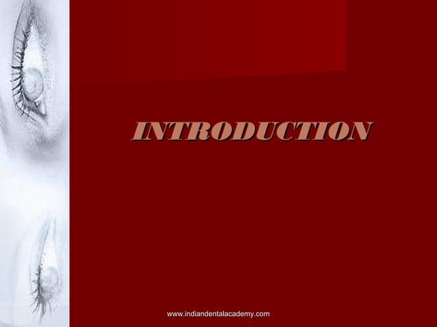 INTRODUCTION  www.indiandentalacademy.com
