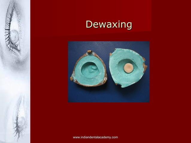 Dewaxing  www.indiandentalacademy.com