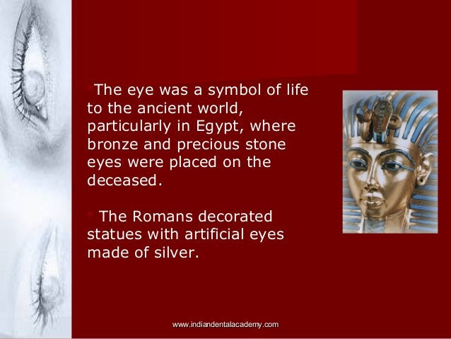 The eye was a symbol of life to the ancient world, particularly in Egypt, where bronze and precious stone eyes were place...