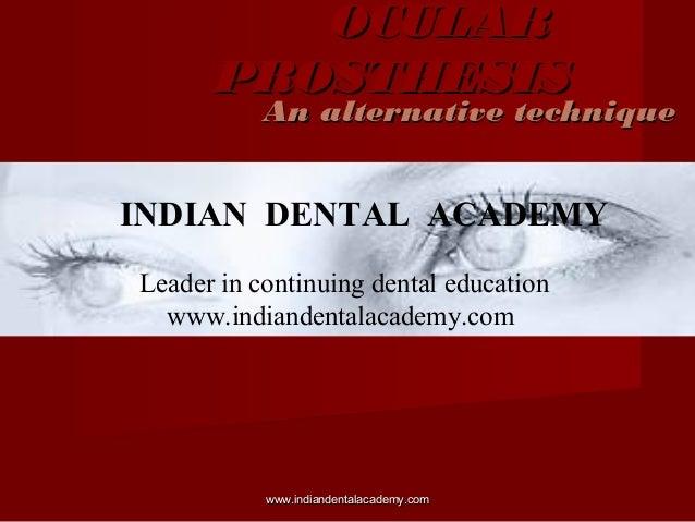 OCULAR PROSTHESIS  An alternative technique  INDIAN DENTAL ACADEMY Leader in continuing dental education www.indiandentala...