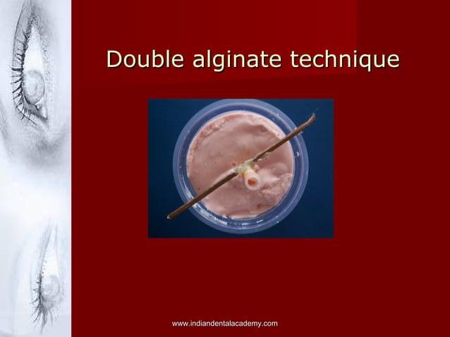 Double alginate techniqueDouble alginate technique www.indiandentalacademy.comwww.indiandentalacademy.com