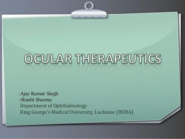 -Ajay Kumar Singh-Shashi Sharma•Department of Ophthalmology•King George's Medical University, Lucknow (INDIA)