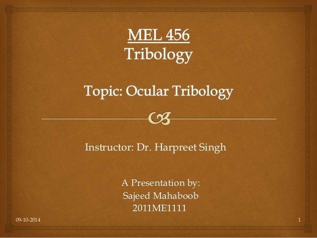 A Presentation by: Sajeed Mahaboob 2011ME1111 Instructor: Dr. Harpreet Singh 09-10-2014 1