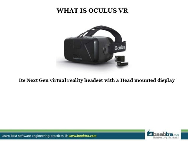 8fa5743a352c WHAT IS OCULUS VR Its Next Gen virtual reality headset with a Head mounted  display  5.
