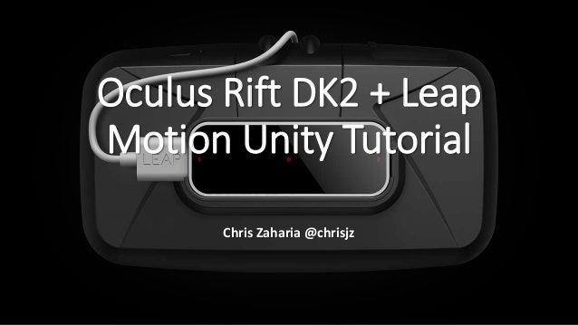 Oculus Rift DK2 + Leap Motion Tutorial