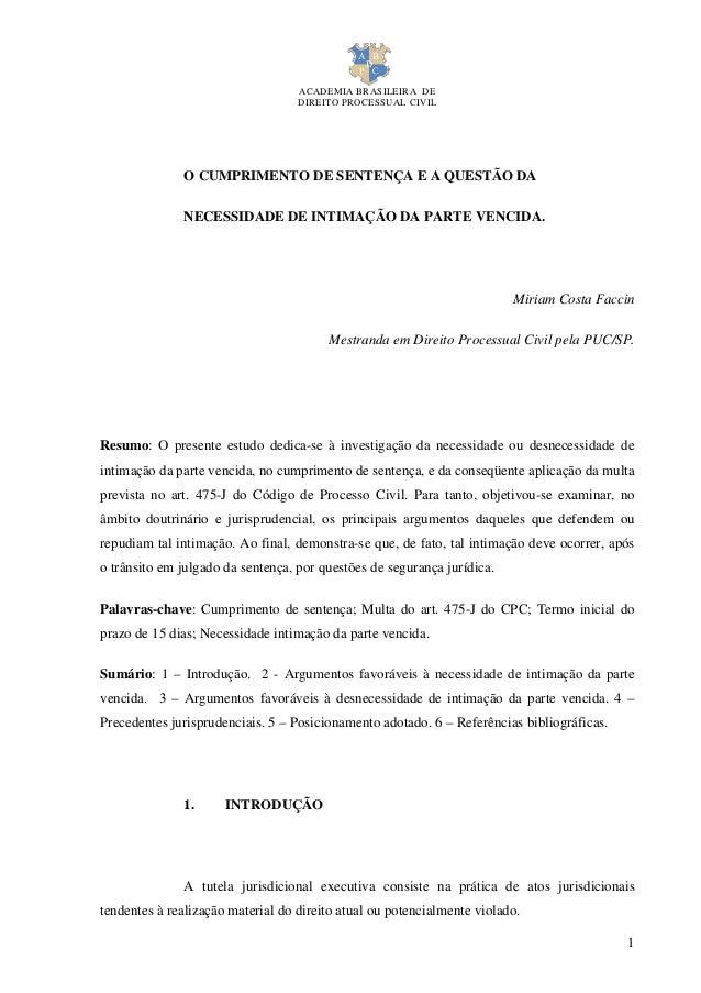 ACADEMIA BRASILEIRA DE DIREITO PROCESSUAL CIVIL 1 O CUMPRIMENTO DE SENTENÇA E A QUESTÃO DA NECESSIDADE DE INTIMAÇÃO DA PAR...