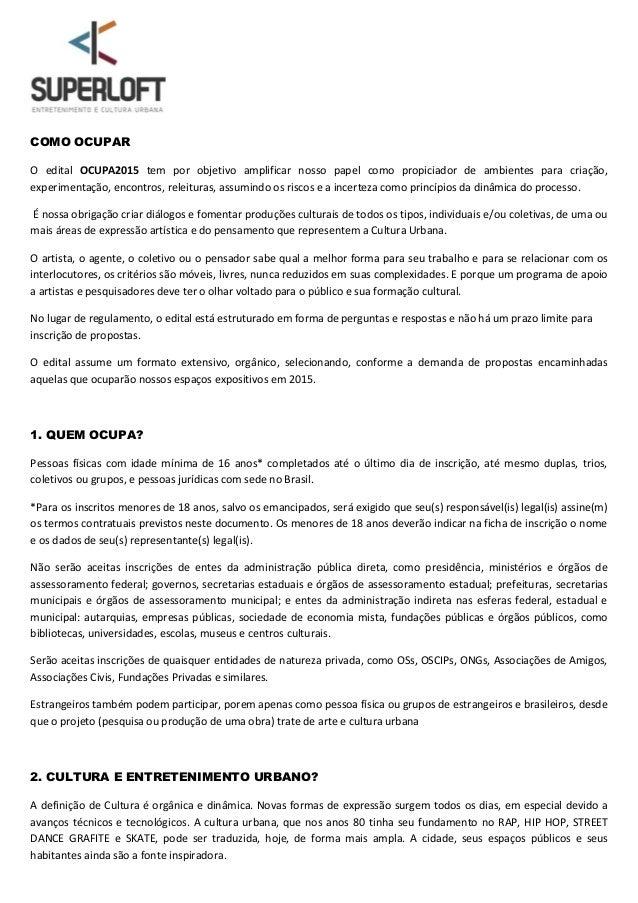 COMO OCUPAR O edital OCUPA2015 tem por objetivo amplificar nosso papel como propiciador de ambientes para criação, experim...
