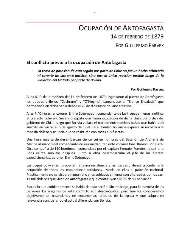 1 OCUPACIÓN DE ANTOFAGASTA 14 DE FEBRERO DE 1879 POR GUILLERMO PARVEX El conflicto previo a la ocupación de Antofagasta - ...
