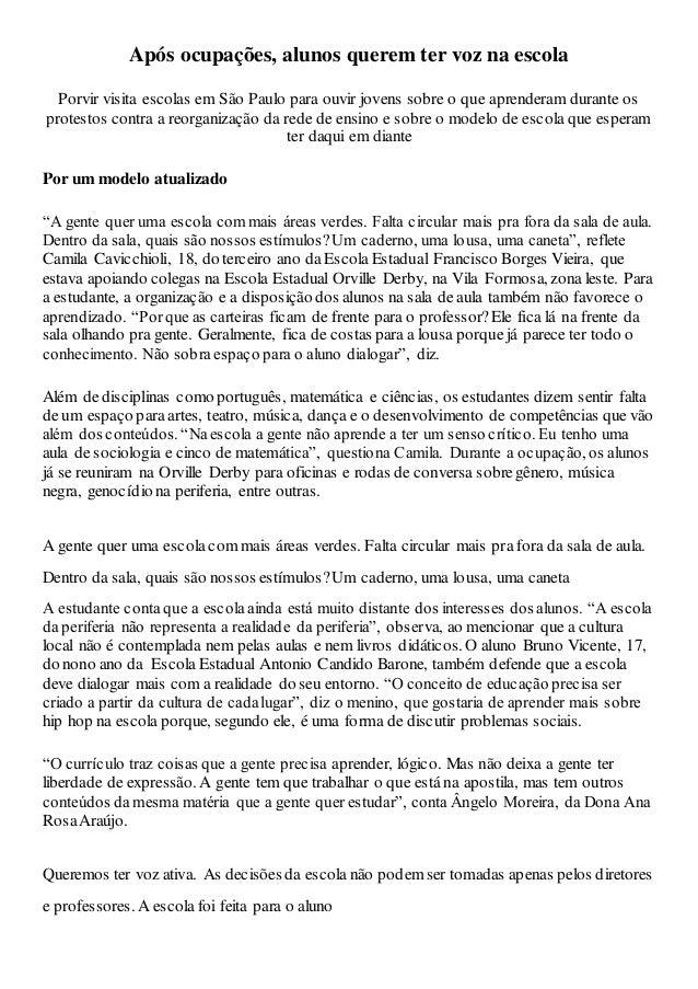 Após ocupações, alunos querem ter voz na escola Porvir visita escolas em São Paulo para ouvir jovens sobre o que aprendera...