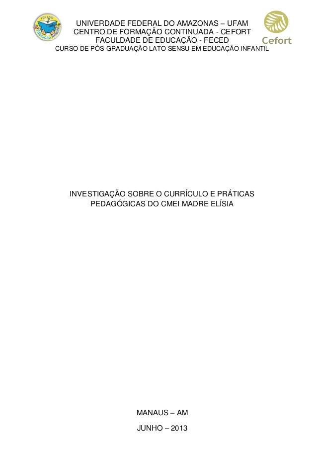 UNIVERDADE FEDERAL DO AMAZONAS – UFAM CENTRO DE FORMAÇÃO CONTINUADA - CEFORT FACULDADE DE EDUCAÇÃO - FECED CURSO DE PÓS-GR...