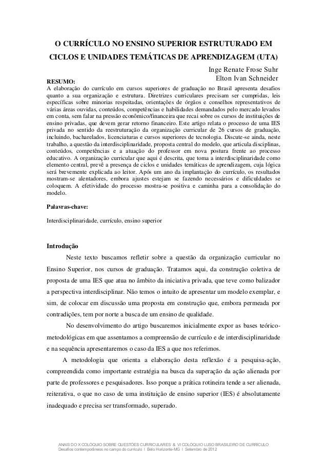 O CURRÍCULO NO ENSINO SUPERIOR ESTRUTURADO EM CICLOS E UNIDADES TEMÁTICAS DE APRENDIZAGEM (UTA) RESUMO: A elaboração do cu...