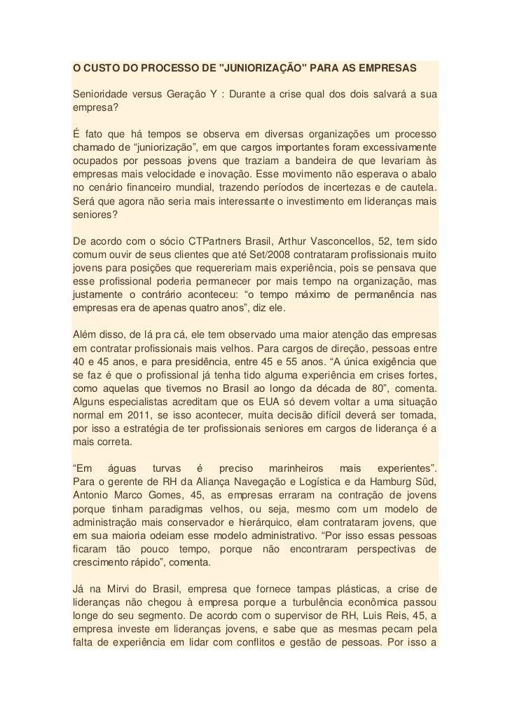 """O CUSTO DO PROCESSO DE """"JUNIORIZAÇÃO"""" PARA AS EMPRESASSenioridade versus Geração Y : Durante a crise qual dos dois salvará..."""