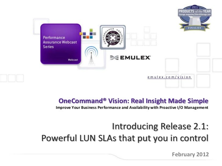 emulex.com/vision    OneCommand® Vision: Real Insight Made Simple   Improve Your Business Performance and Availability wit...